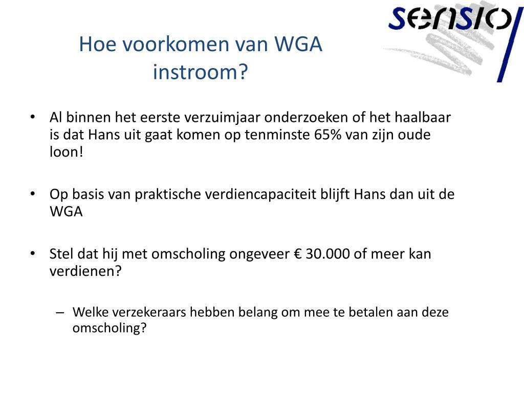 Hoe voorkomen van WGA instroom?