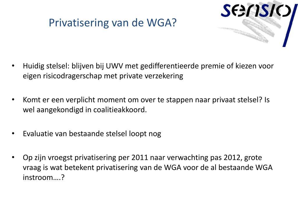 Privatisering van de WGA?