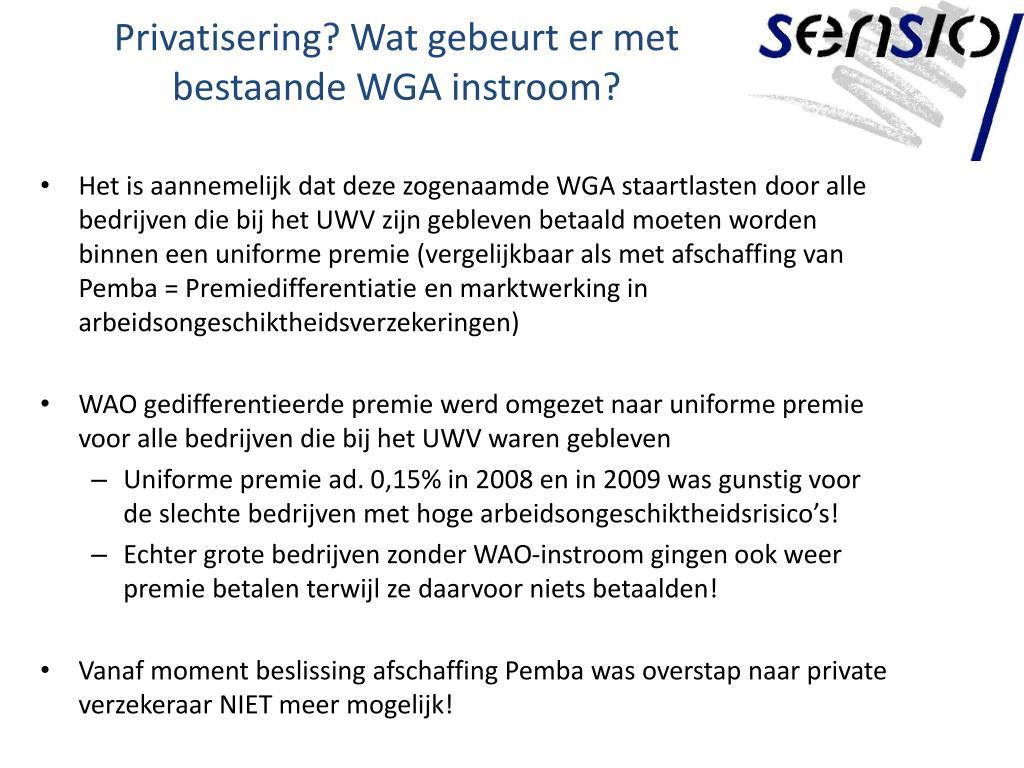 Privatisering? Wat gebeurt er met bestaande WGA instroom?