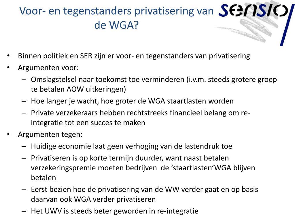 Voor- en tegenstanders privatisering van de WGA?