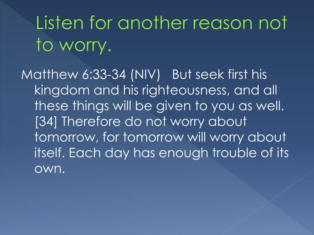 Listen for another reason not to worry.