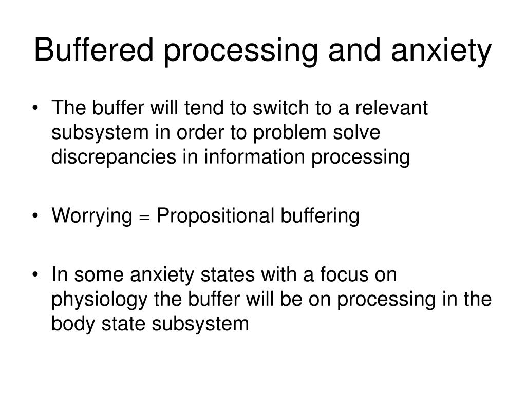 Buffered processing and anxiety