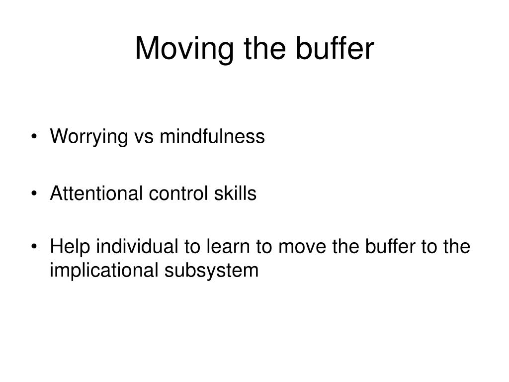 Moving the buffer