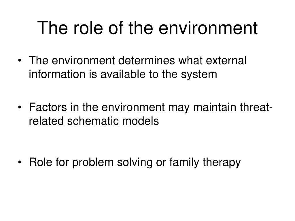 The role of the environment