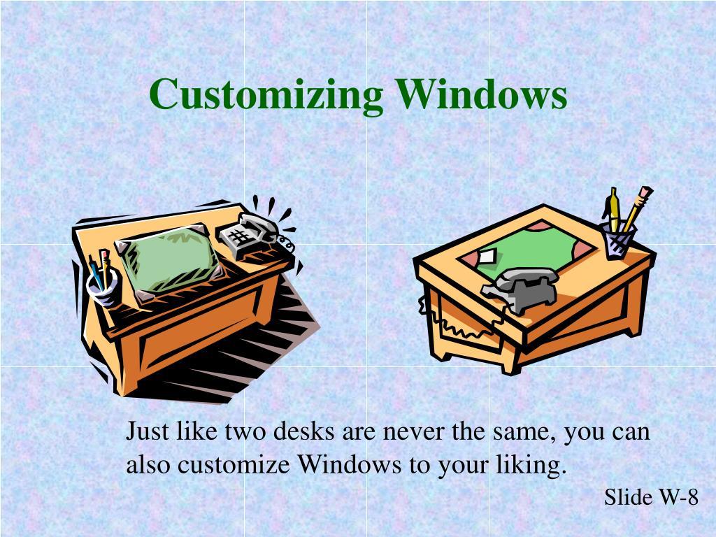 Customizing Windows