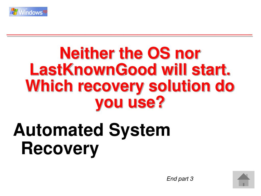 Neither the OS nor LastKnownGood will start.  Which recovery solution do you use?