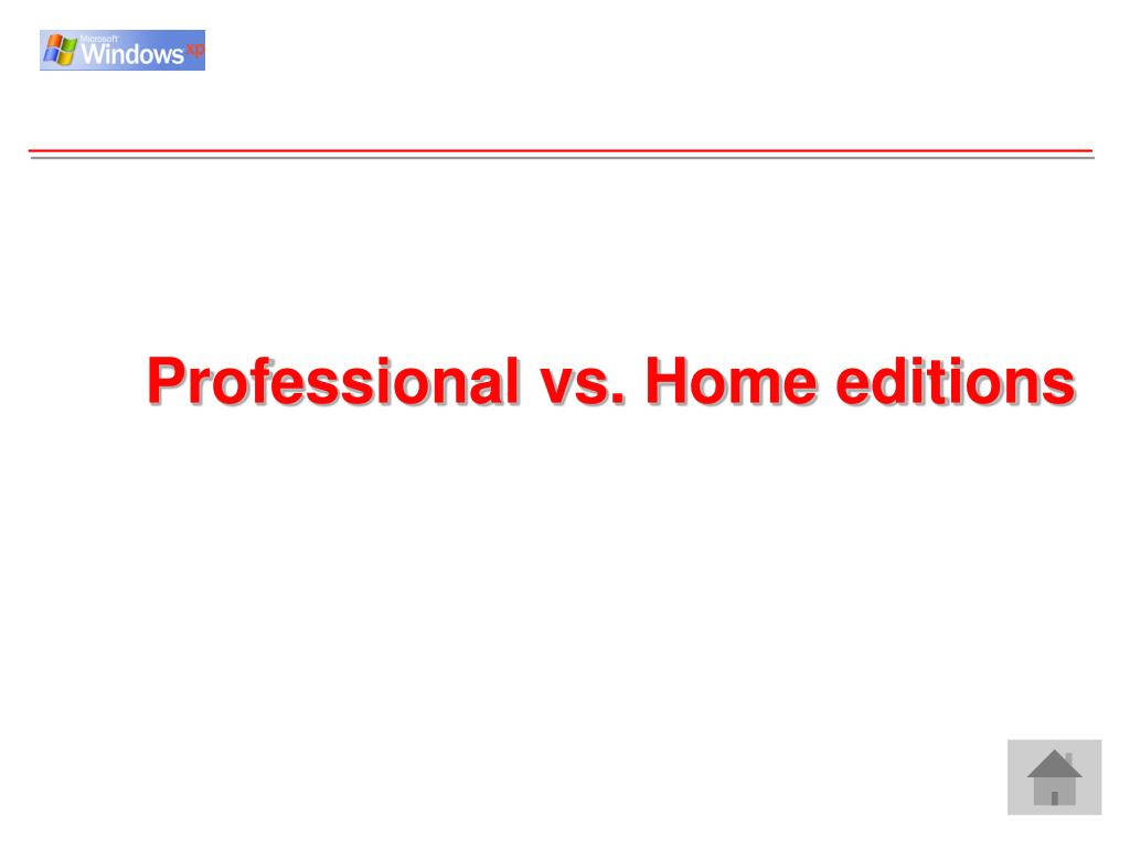 Professional vs. Home editions
