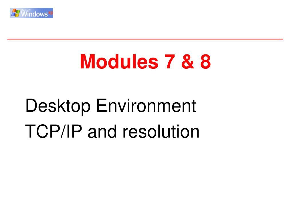 Modules 7 & 8