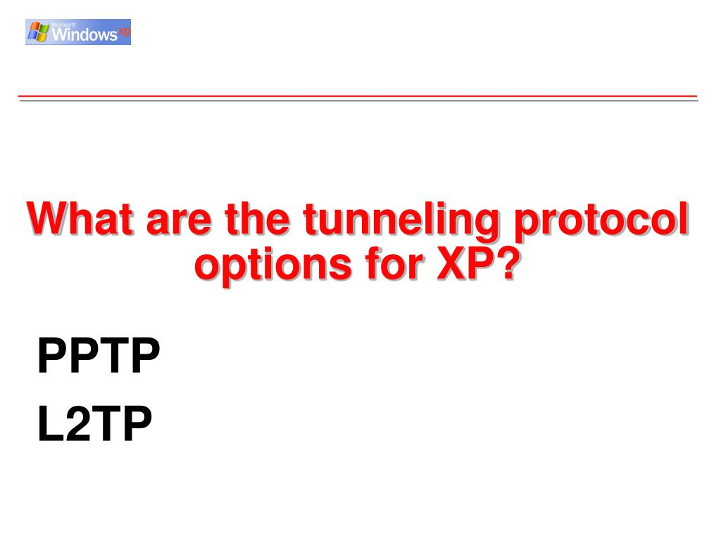 What are the tunneling protocol options for XP?