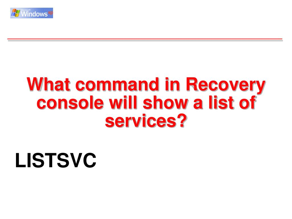 What command in Recovery console will show a list of services?