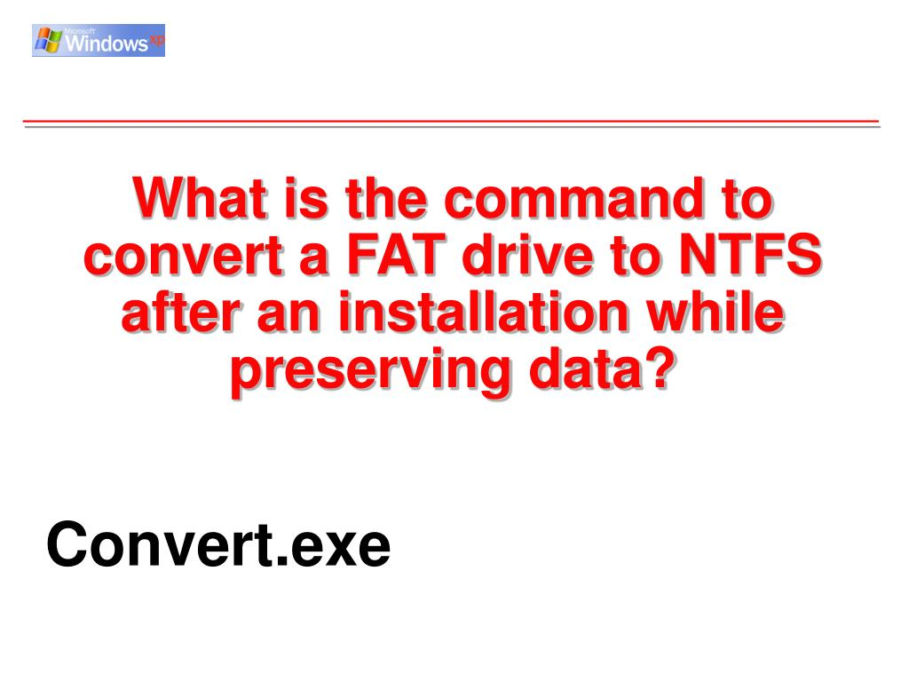 What is the command to convert a FAT drive to NTFS after an installation while preserving data?
