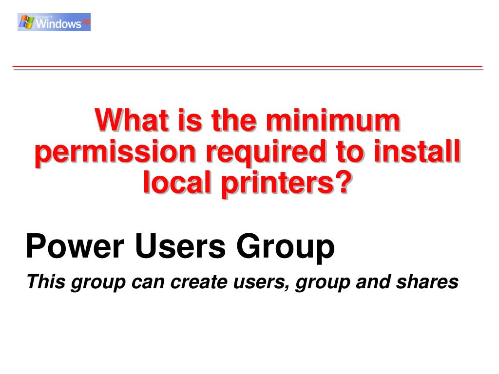 What is the minimum permission required to install local printers?