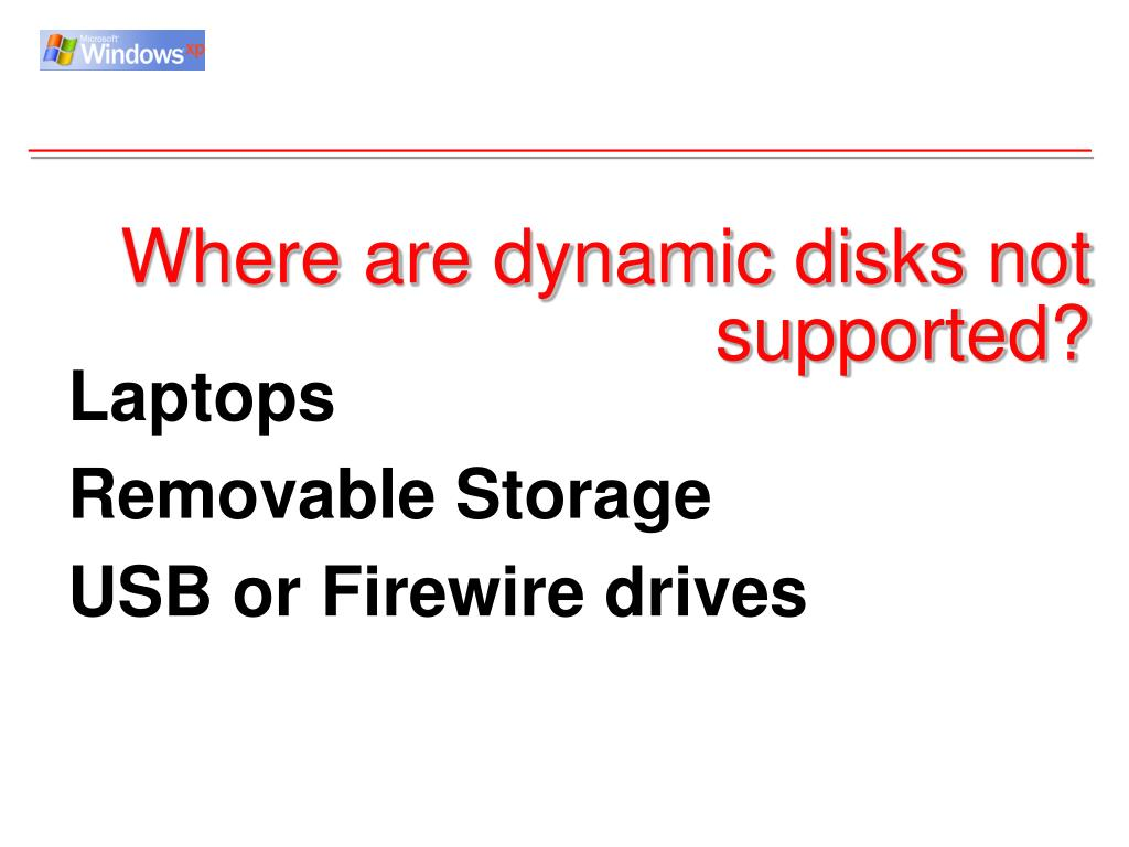 Where are dynamic disks not supported?