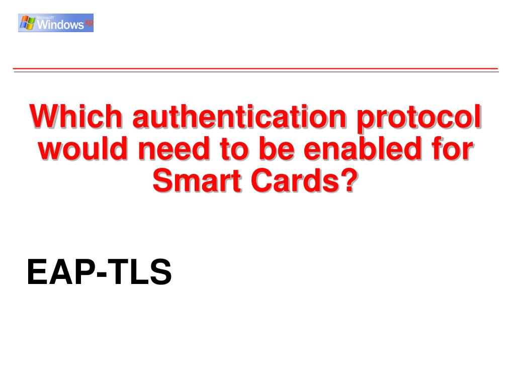 Which authentication protocol would need to be enabled for Smart Cards?