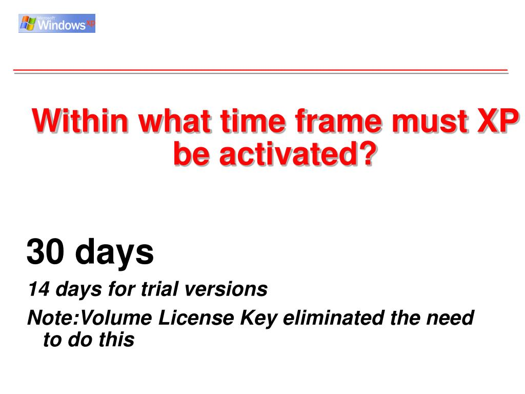 Within what time frame must XP be activated?