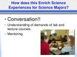 how does this enrich science experiences for science majors