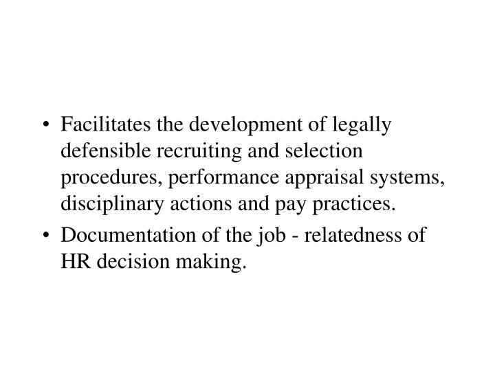 Facilitates the development of legally defensible recruiting and selection procedures, performance a...