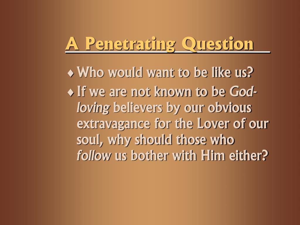 A Penetrating Question