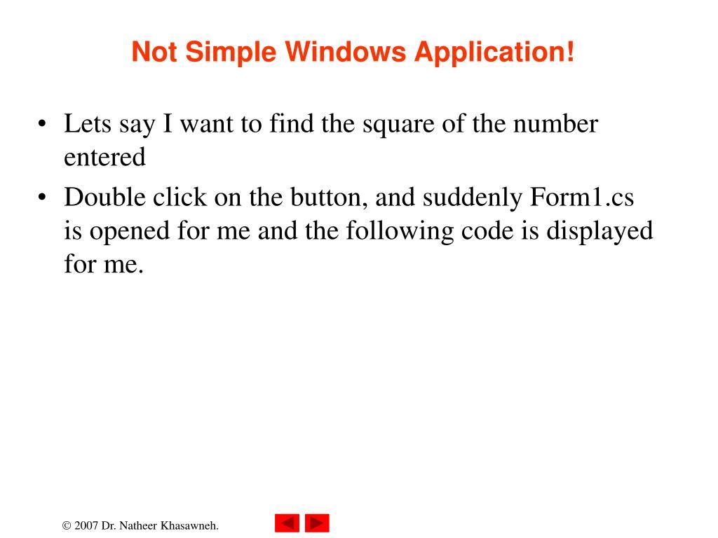 Not Simple Windows Application!