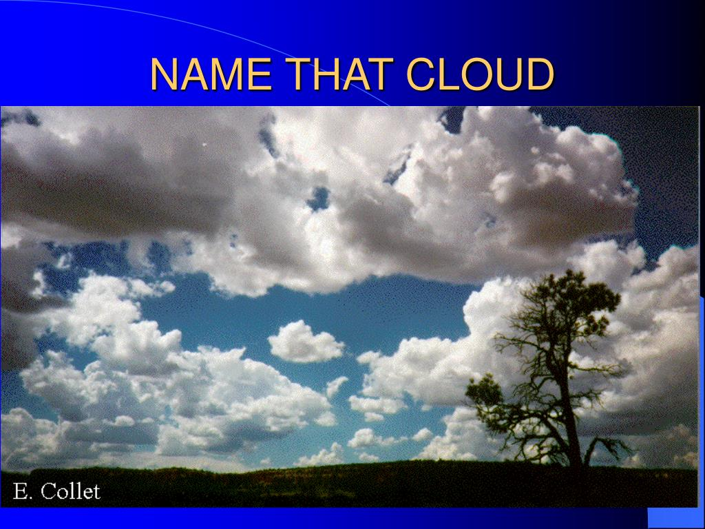 NAME THAT CLOUD