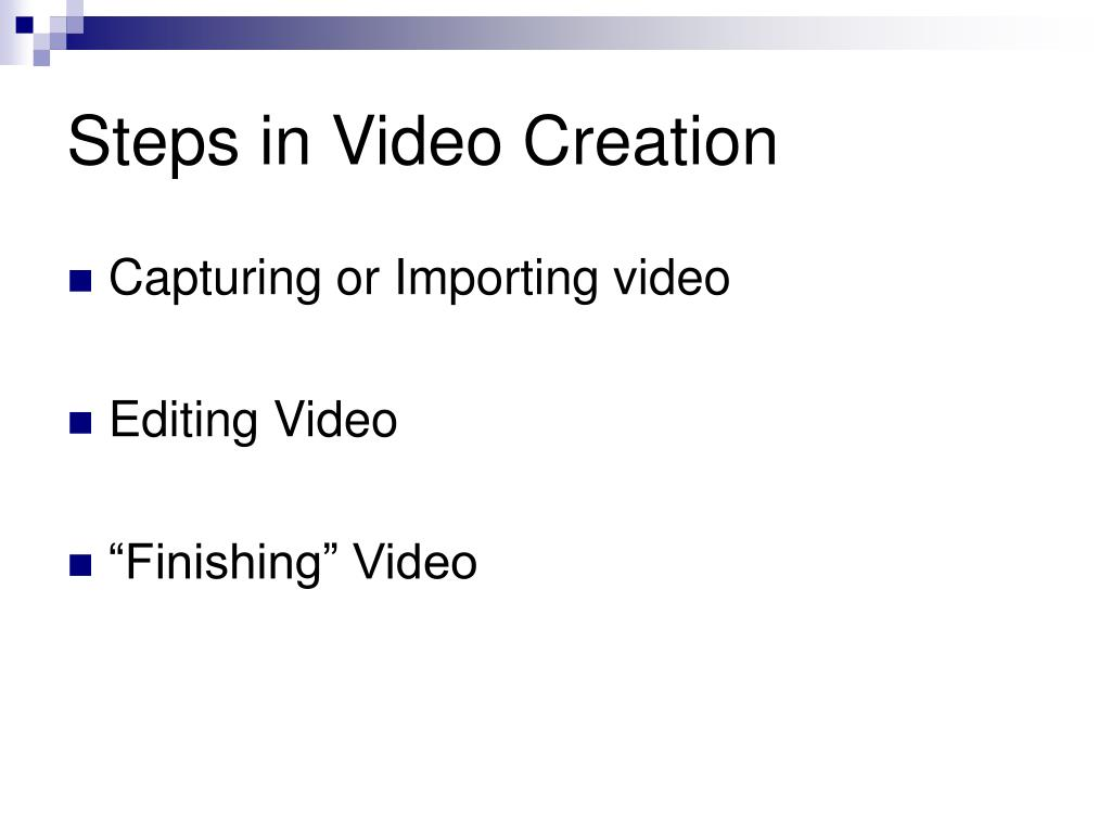 Steps in Video Creation