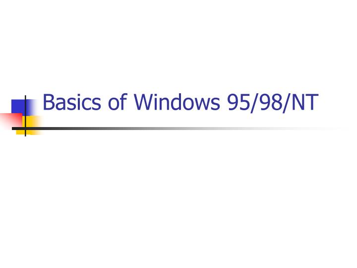 Basics of windows 95 98 nt