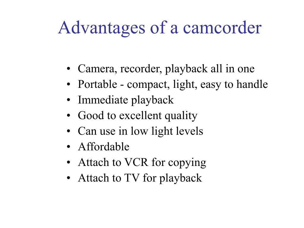 Advantages of a camcorder