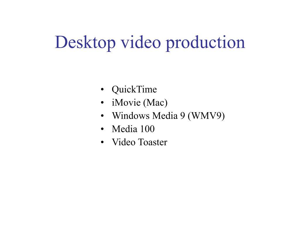 Desktop video production