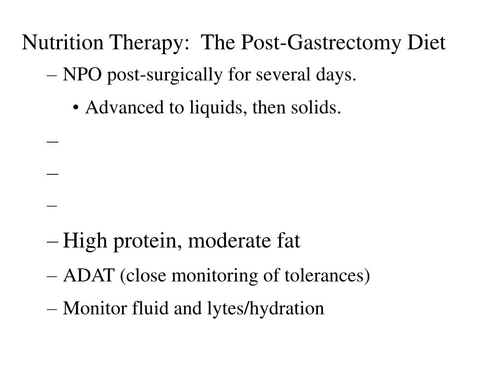 Nutrition Therapy:  The Post-Gastrectomy Diet