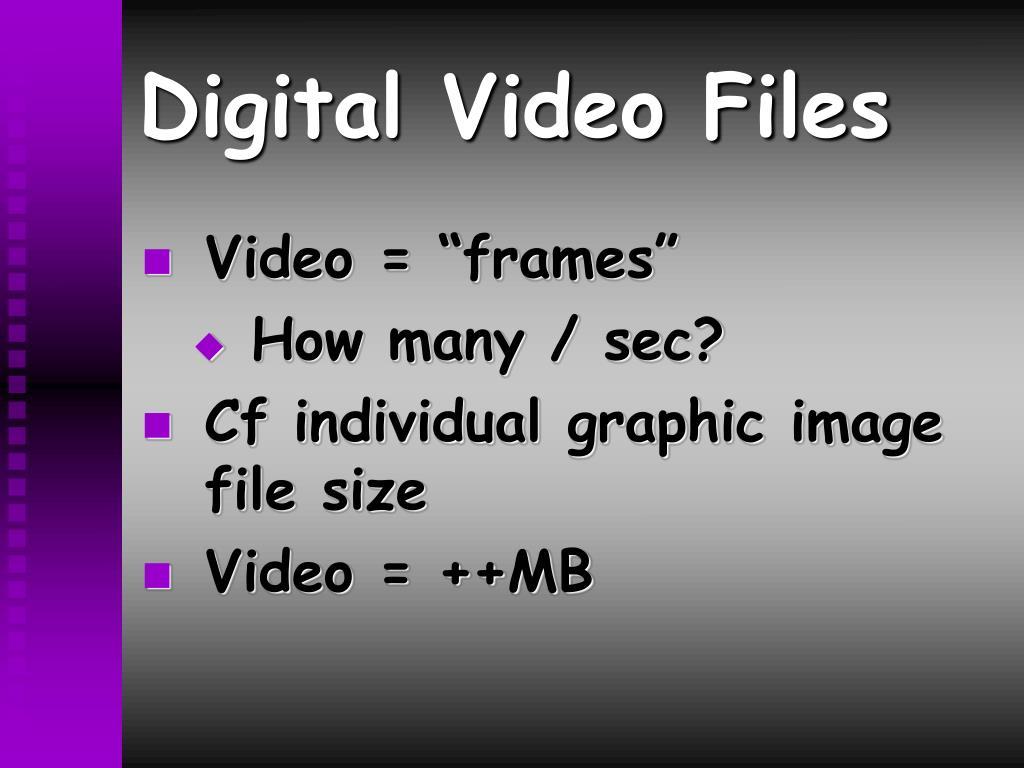 Digital Video Files