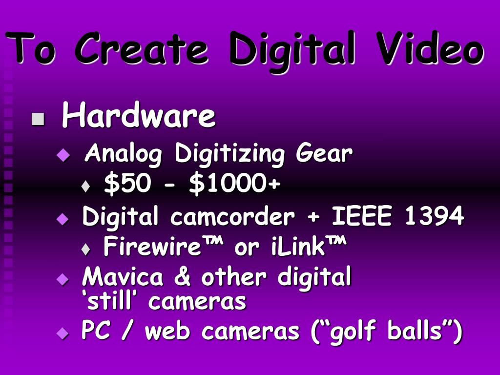 To Create Digital Video
