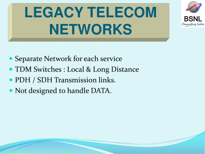 LEGACY TELECOM NETWORKS