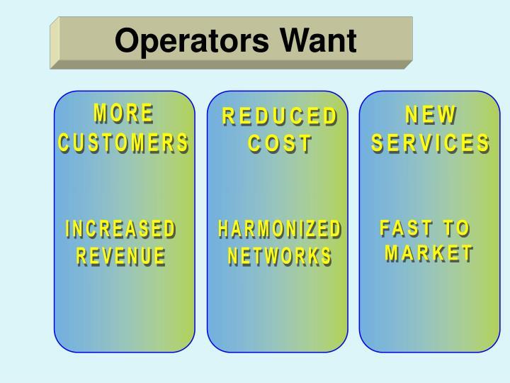 Operators Want