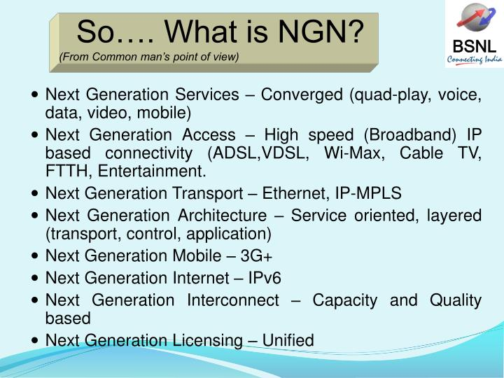 So…. What is NGN?