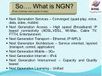 so what is ngn from common man s point of view