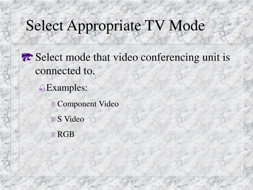 Select Appropriate TV Mode