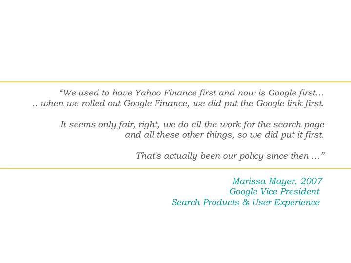 """""""We used to have Yahoo Finance first and now is Google first…"""