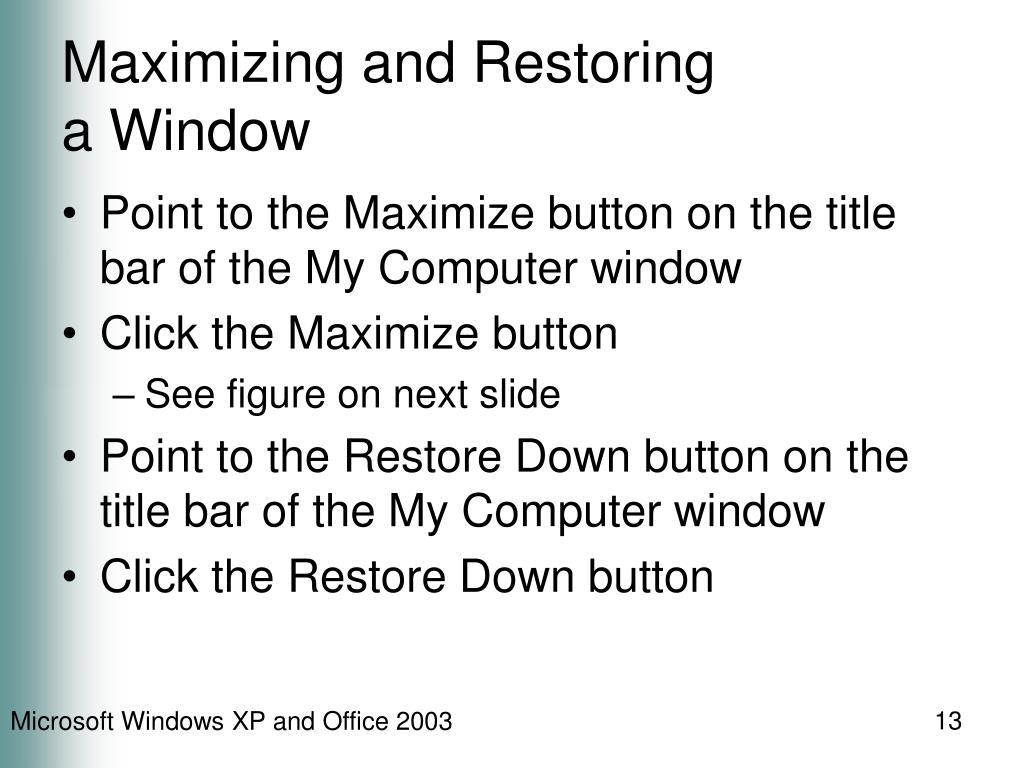 Maximizing and Restoring