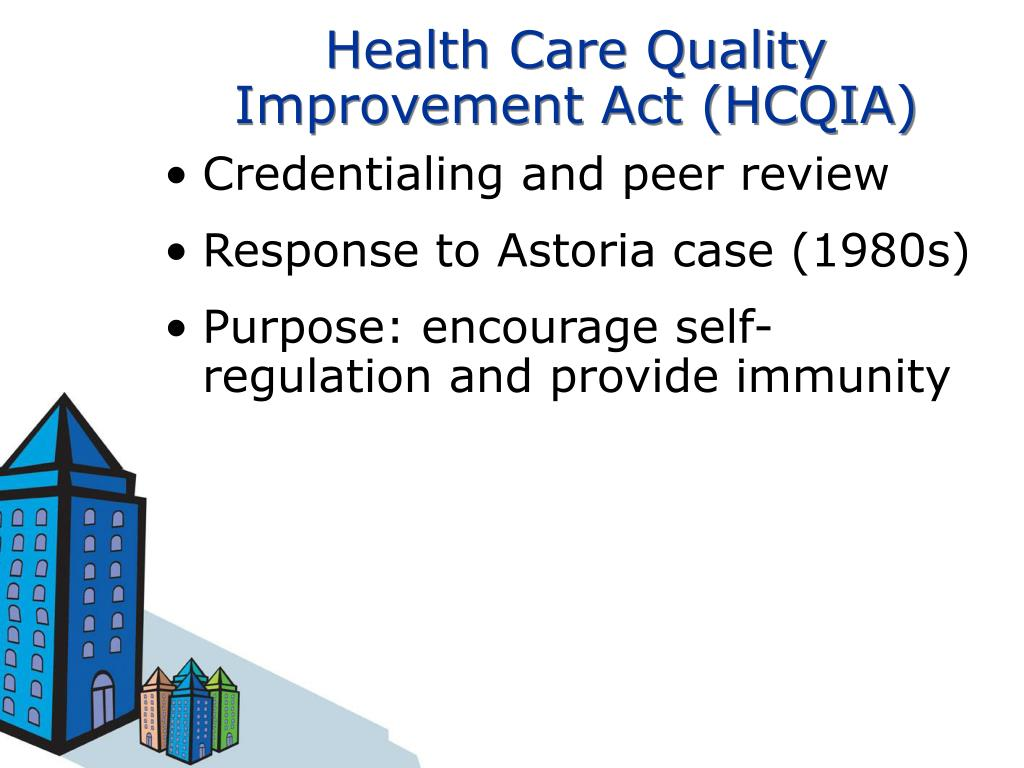 Health Care Quality Improvement Act (HCQIA)