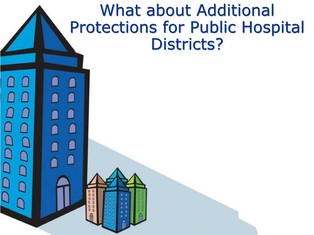 What about Additional Protections for Public Hospital Districts?