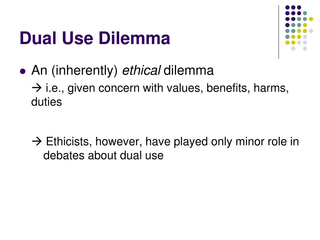 Dual Use Dilemma