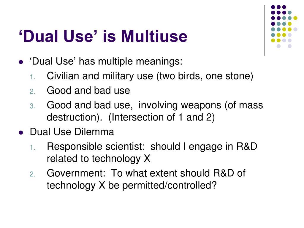 'Dual Use' is Multiuse