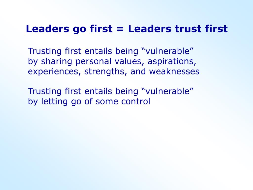 Leaders go first = Leaders trust first