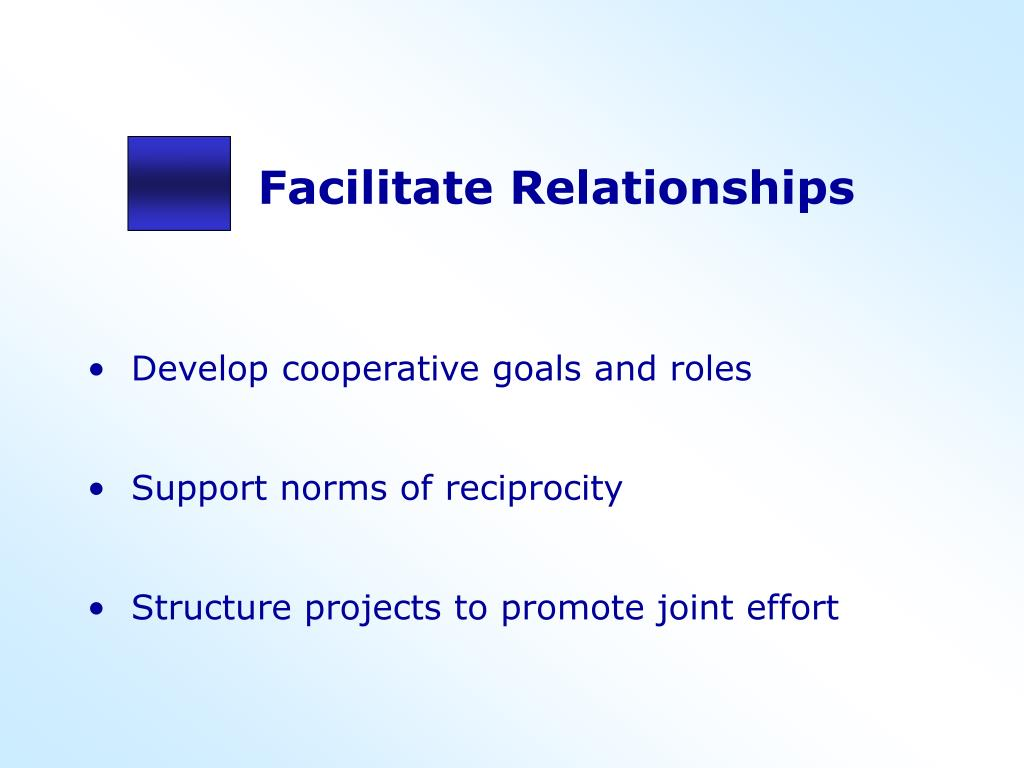 Facilitate Relationships