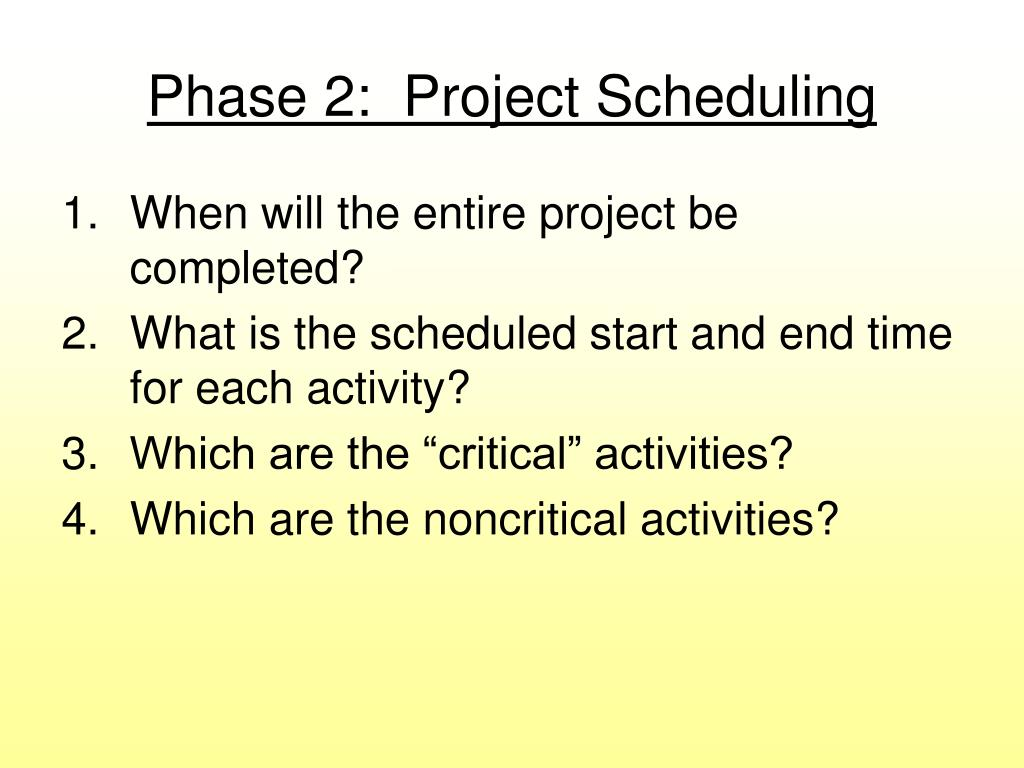 Phase 2:  Project Scheduling