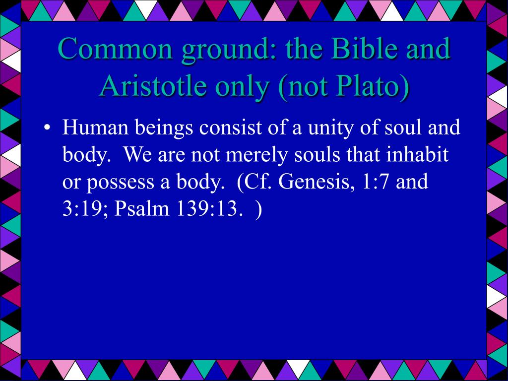 Common ground: the Bible and Aristotle only (not Plato)