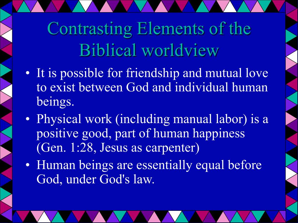 Contrasting Elements of the Biblical worldview