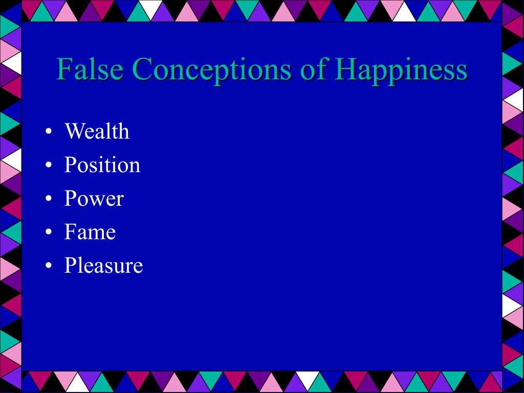 False Conceptions of Happiness