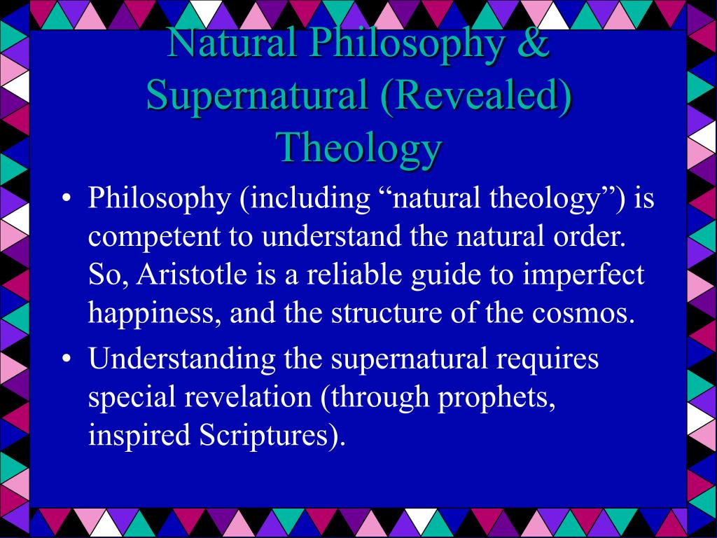 Natural Philosophy & Supernatural (Revealed) Theology