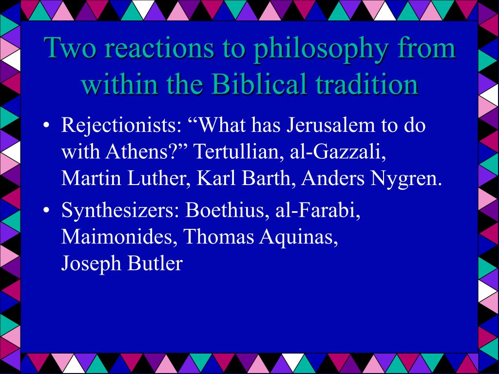 Two reactions to philosophy from within the Biblical tradition
